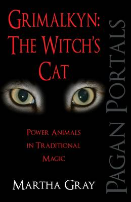 Pagan Portals - Grimalkyn: The Witch's Cat by Martha Gray