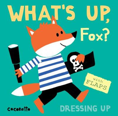 What's Up Fox?: Dressing Up book