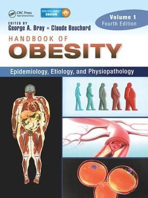 Handbook of Obesity -- Volume 1: Epidemiology, Etiology, and Physiopathology, Third Edition book