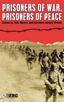 Prisoners of War, Prisoners of Peace by Barbara Hately-Broad