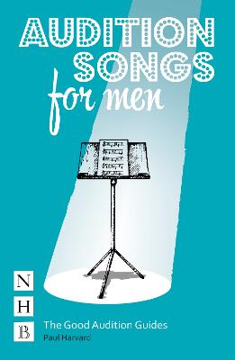 Audition Songs for Men: A Practical Performance Guide: (NHB Good Audition Guides) book