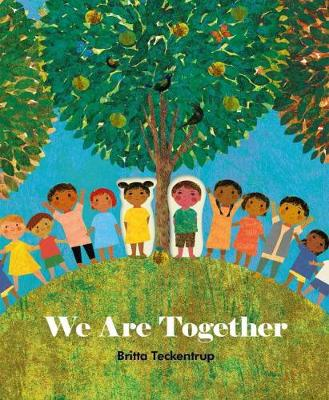 We Are Together by Britta Teckentrup