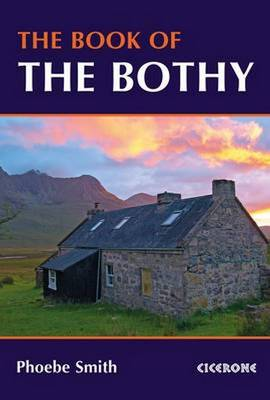 The Book of the Bothy by Phoebe Smith