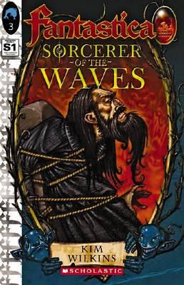 Sorcerer of the Waves: Pt. 1: Sunken Kingdom by Kim Wilkins