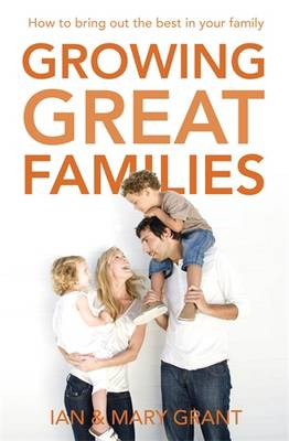 Growing Great Families by Ian Grant