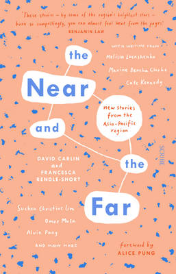 Near and the Far: new stories from the Asia-Pacific region by David Carlin