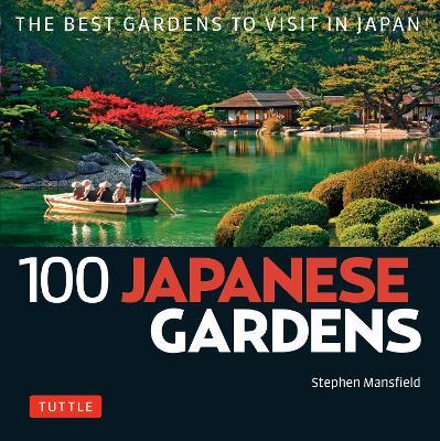 100 Japanese Gardens by Stephen Mansfield
