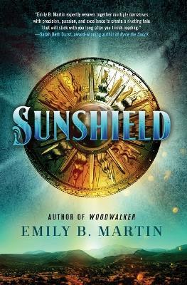 Sunshield: A Novel by Emily B Martin