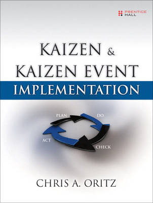 Kaizen and Kaizen Event Implementation (paperback) by Chris A. Ortiz