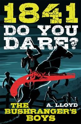 Do You Dare? Bushranger's Boys 1841 by Alison Lloyd