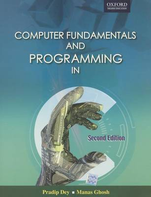Computer Fundamentals and Programming in C by Pradip Dey
