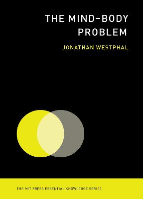 The Mind--Body Problem by Jonathan Westphal