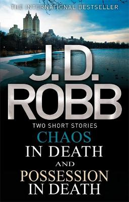 Chaos in Death/Possession in Death by J. D. Robb