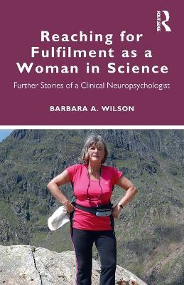 Reaching for Fulfilment as a Woman in Science: Further Stories of a Clinical Neuropsychologist book