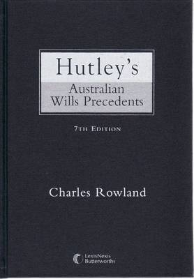 Hutley's Australian Wills and Precedents by Rowland