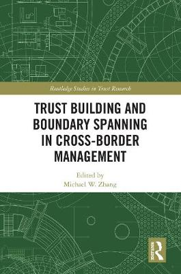 Trust Building and Boundary Spanning in Cross-Border Management by Michael Zhang