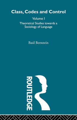 Theoretical Studies Towards a Sociology of Language by Basil Bernstein