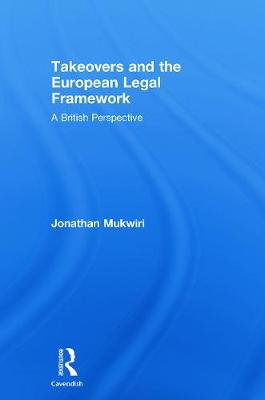 Takeovers and the European Legal Framework by Jonathan Mukwiri