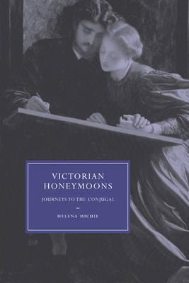 Victorian Honeymoons by Helena Michie