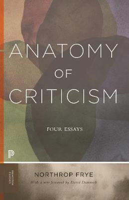 Anatomy of Criticism: Four Essays by Northrop Frye