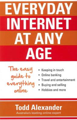 Everyday Internet at Any Age by Todd Alexander