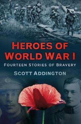 Heroes of World War I by Scott Addington