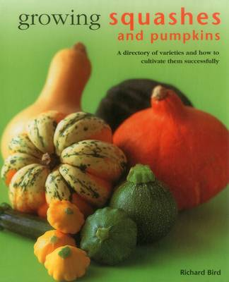 Growing Squashes & Pumpkins by Bird
