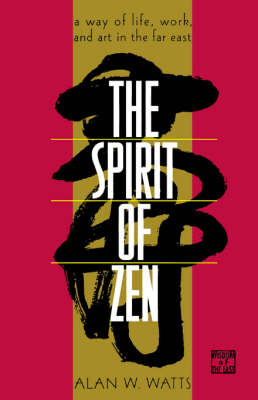 The Spirit of Zen by Alan Watts