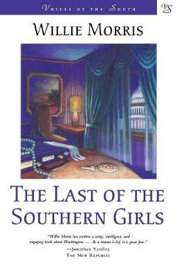The Last of the Southern Girls by Willie Morris