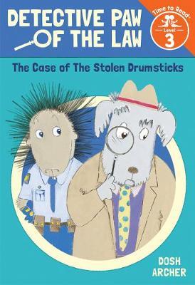 The Case of the Stolen Drumsticks by Dosh Archer