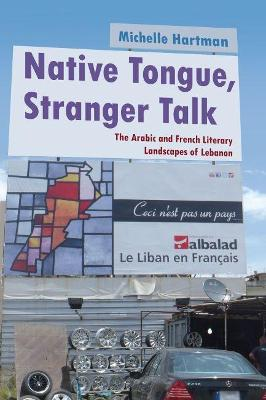 Native Tongue, Stranger Talk by Michelle Hartman