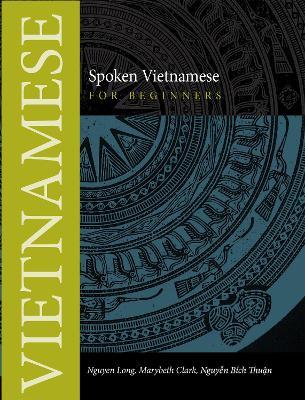 Spoken Vietnamese for Beginners by Nguyen Long