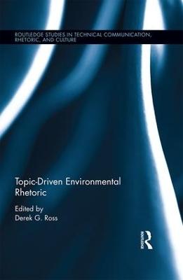 Topic-Driven Environmental Rhetoric by Derek G. Ross