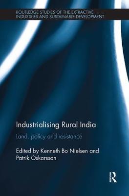 Industrialising Rural India by Kenneth  Bo Nielsen
