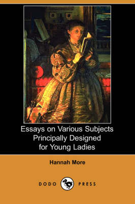 Essays on Various Subjects Principally Designed for Young Ladies (Dodo Press) book