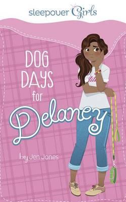 Dog Days for Delaney by ,Jen Jones