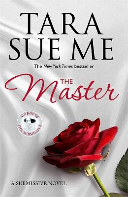 The Master: Submissive 7 by Tara Sue Me
