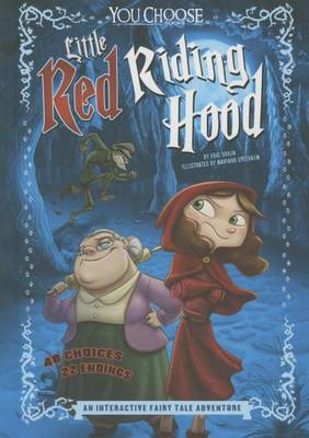 Little Red Riding Hood: An Interactive Fairy Tale Adventure by ,Eric Braun