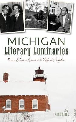 Michigan Literary Luminaries by Anna Clark