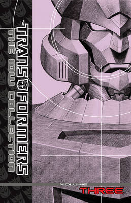 Transformers The IDW Collection Volume 3 book