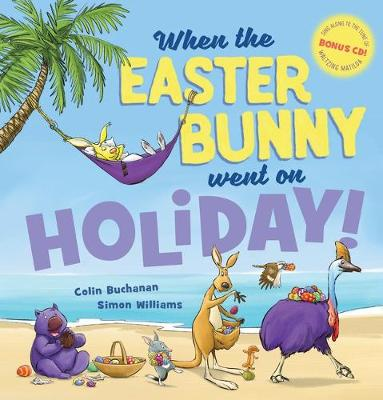 When the Easter Bunny Went on Holiday + CD by Colin Buchanan