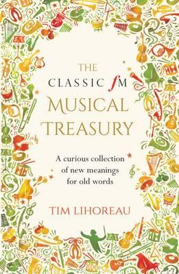 Classic FM Musical Treasury by Tim Lihoreau