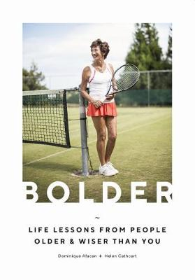 Bolder: Life Lessons from People Older and Wiser Than You by Helen Cathcart