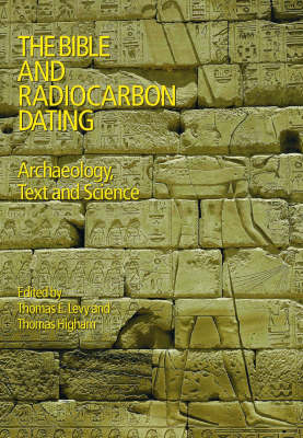 The Bible and Radiocarbon Dating by Thomas Levy