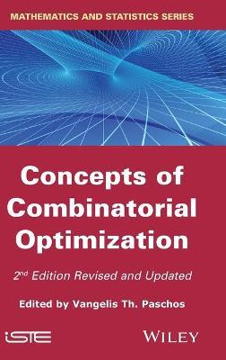 Concepts of Combinatorial Optimization by Vangelis Th. Paschos