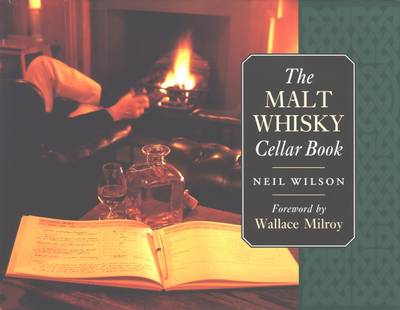 The Malt Whisky Cellarbook by Neil Wilson