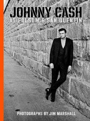 Johnny Cash At Folsom And San Quentin by Jim Marshall