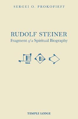 Rudolf Steiner, Fragment of a Spiritual Biography by Sergei O. Prokofieff