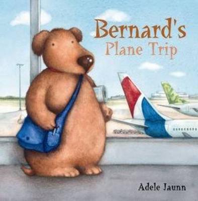 Bernard's Plane Trip by Adele Jaunn
