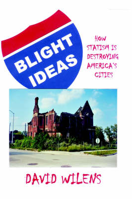 Blight Ideas by DAVID WILENS